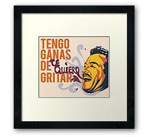 Tengo Ganas de Gritar Framed Print