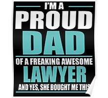 I'M A PROUD DAD OF A FREAKING AWESOME LAWYER Poster
