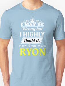 RYON I May Be Wrong But I Highly Doubt It I Am - T Shirt, Hoodie, Hoodies, Year, Birthday T-Shirt