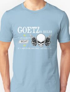 GOETZ Rule #1 i am always right If i am ever wrong see rule #1- T Shirt, Hoodie, Hoodies, Year, Birthday T-Shirt