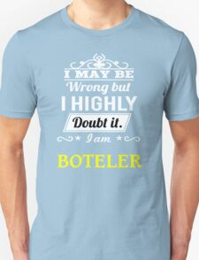 BOTELER I May Be Wrong But I Highly Doubt It I Am - T Shirt, Hoodie, Hoodies, Year, Birthday T-Shirt