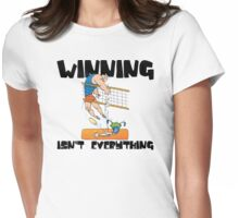"""Very Funny Volleyball """"Winning Isn't Everything"""" Womens Fitted T-Shirt"""