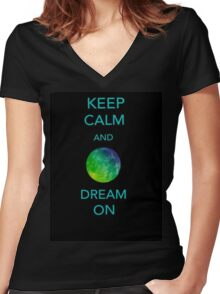 Keep Calm and Dream On Women's Fitted V-Neck T-Shirt