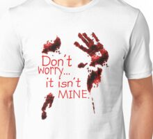 Don't worry, it's not mine Unisex T-Shirt