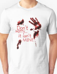 Don't worry, it's not mine T-Shirt