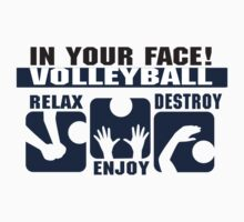 "In Your Face Volleyball ""Relax Enjoy Destroy"" by SportsT-Shirts"