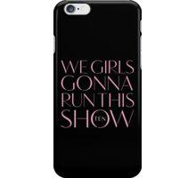 Girls Aloud - We Girls Gonna Run This Show - Pink lyrics iPhone Case/Skin