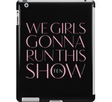 Girls Aloud - We Girls Gonna Run This Show - Pink lyrics iPad Case/Skin