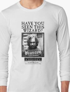 Have You Seen This Wizard? Long Sleeve T-Shirt