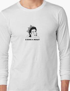 I have a mole?! Long Sleeve T-Shirt