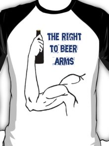 The right to beer arms T-Shirt