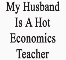 My Husband Is A Hot Economics Teacher by supernova23
