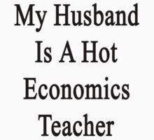 My Husband Is A Hot Economics Teacher by supernova23