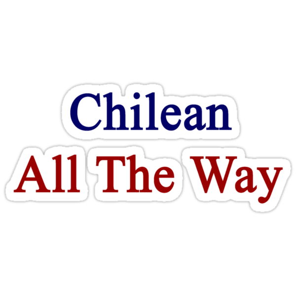 Chilean All The Way by supernova23