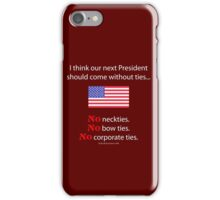 No Ties President iPhone Case/Skin