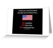 No Ties President Greeting Card