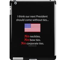 No Ties President iPad Case/Skin