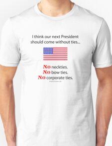No Ties President T-Shirt