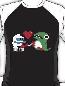 I Dig You T-Shirt