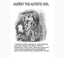 Audrey The Autistic Owl Lives In A Cave Unisex T-Shirt