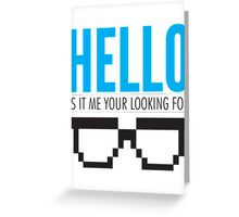 Hello Is It Me Your Looking For - Lionel Richie Geek Shirt Greeting Card
