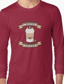 Drink of the Damned Long Sleeve T-Shirt