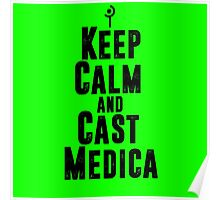 Keep Calm and Cast Medica Poster