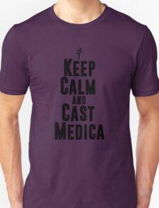 Keep Calm and Cast Medica Unisex T-Shirt