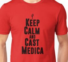 Keep Calm and Cast Medica Unisex T-Shirt
