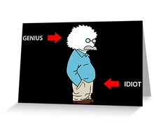 Idiot in the pants Greeting Card