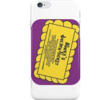 I've Got A Golden Ticket iPhone Case/Skin