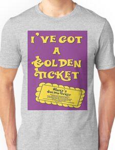 I've Got A Golden Ticket Unisex T-Shirt