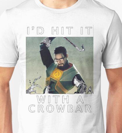 'I'd hit it with a crowbar' Unisex T-Shirt