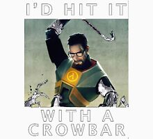 'I'd hit it with a crowbar' Unisex T-Shirt