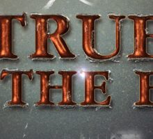 True To The End! Sticker