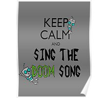 Keep Calm and Sing the Doom Song Poster