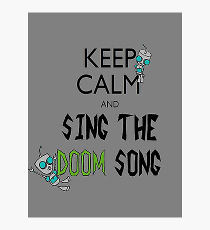 Keep Calm and Sing the Doom Song Photographic Print