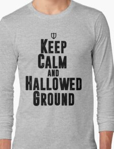 Keep Calm and Hallowed Ground Long Sleeve T-Shirt