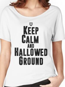 Keep Calm and Hallowed Ground Women's Relaxed Fit T-Shirt