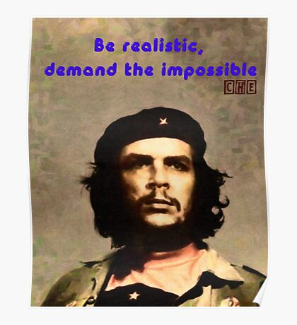 Be realistic and demand the impossible Poster