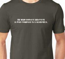 He who hesitates isn't always lost. Unisex T-Shirt