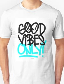 Good Vibes Only!  T-Shirt