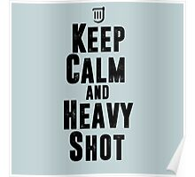 Keep Calm and Heavy Shot Poster