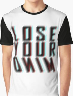 Lose your mind Graphic T-Shirt