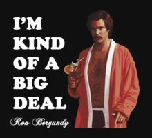 "Anchorman - Ron Bergundy - ""Big Deal"" by Graham Lawrence"