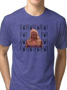 Sara Says Ew!  Tri-blend T-Shirt