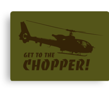 Get to the Chopper Canvas Print