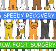 Speedy recovery from foot surgery. Sticker