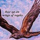 Rise up on Wings of Eagles by EloiseArt