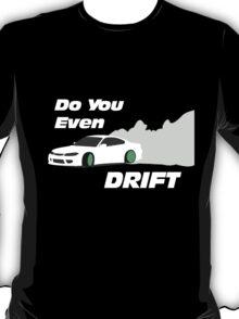 Do You Even Drfit V1 T-Shirt